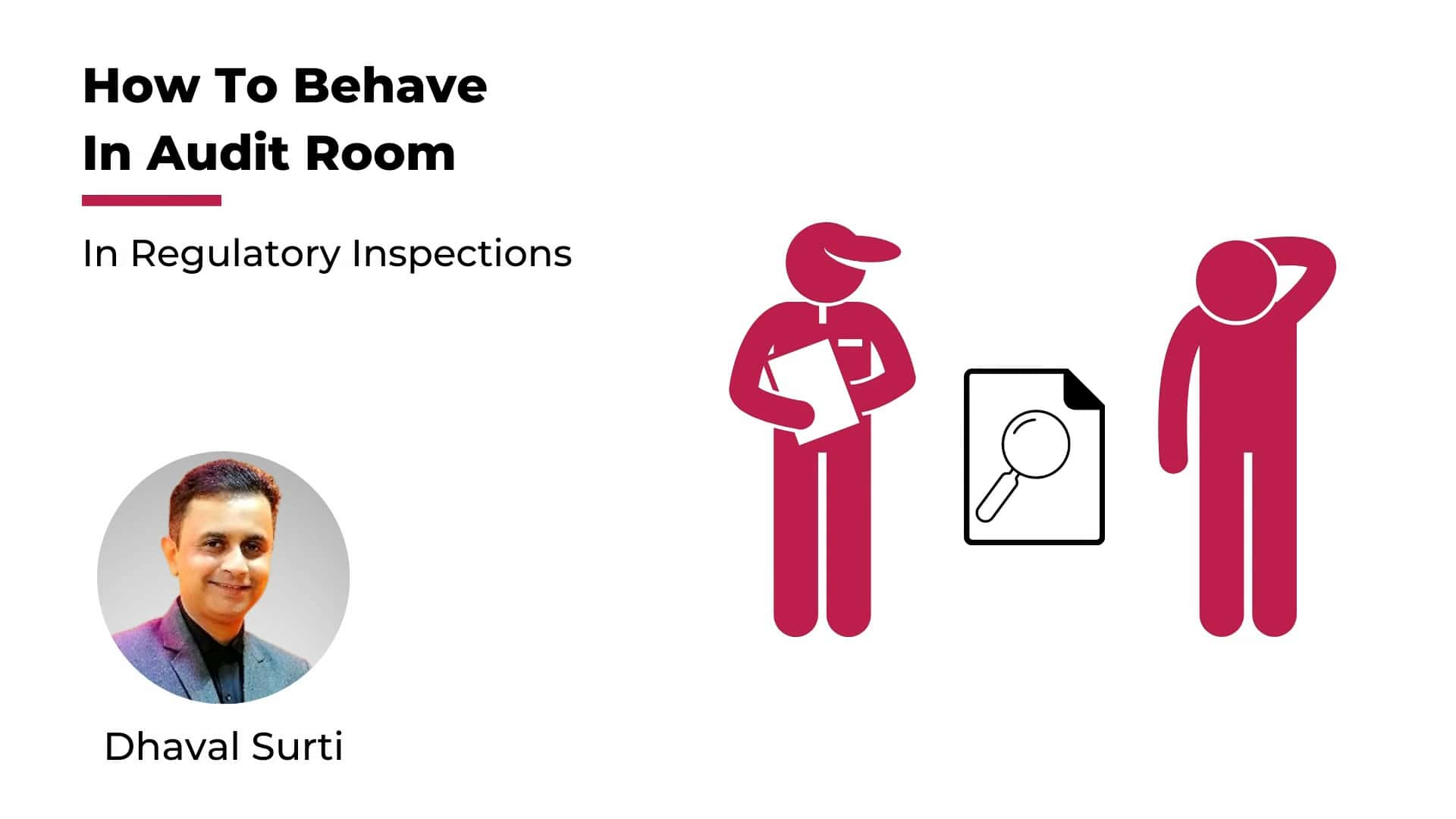 How To Behave in Audit Room While Facing Regulatory Inspection
