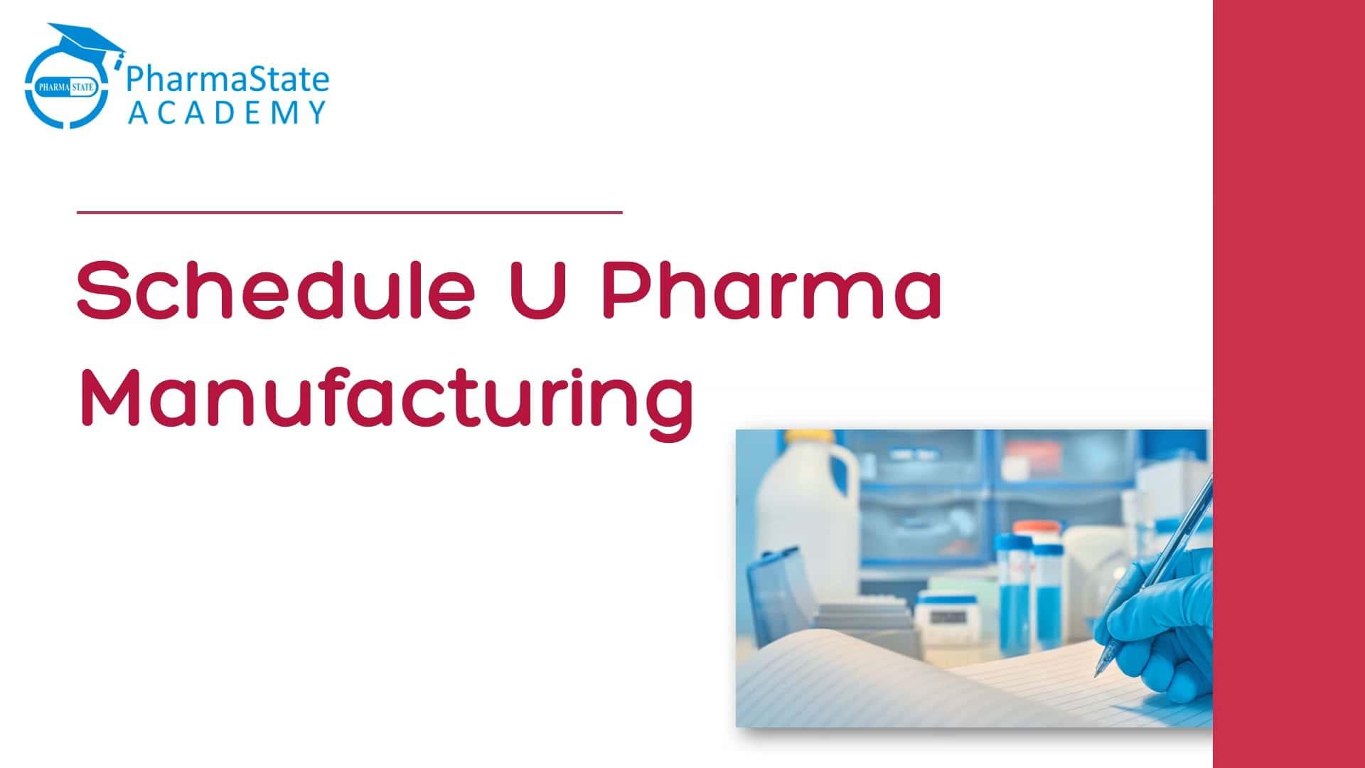 Schedule U Pharma Manufacturing