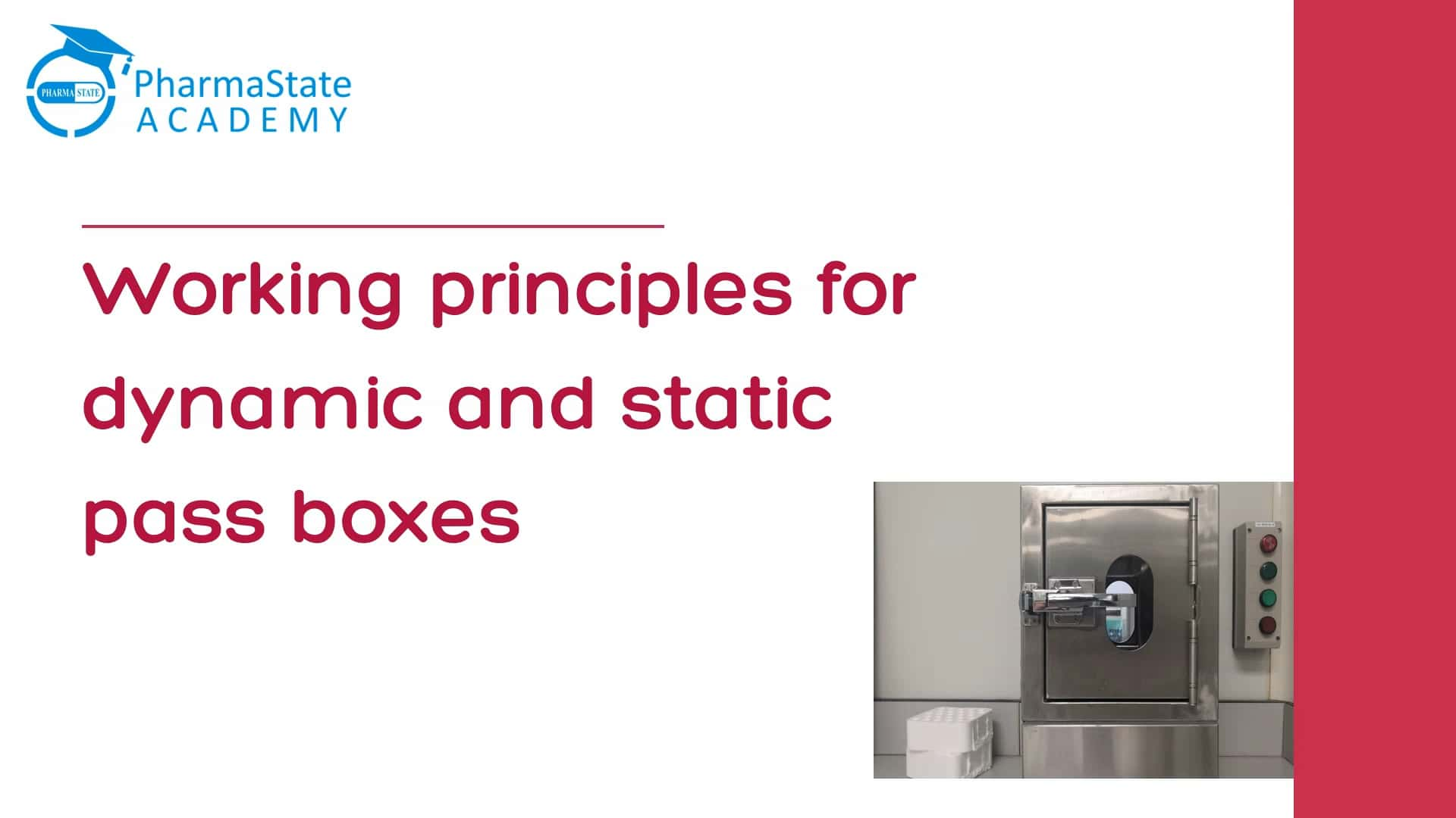 Working principles for dynamic and static pass boxes