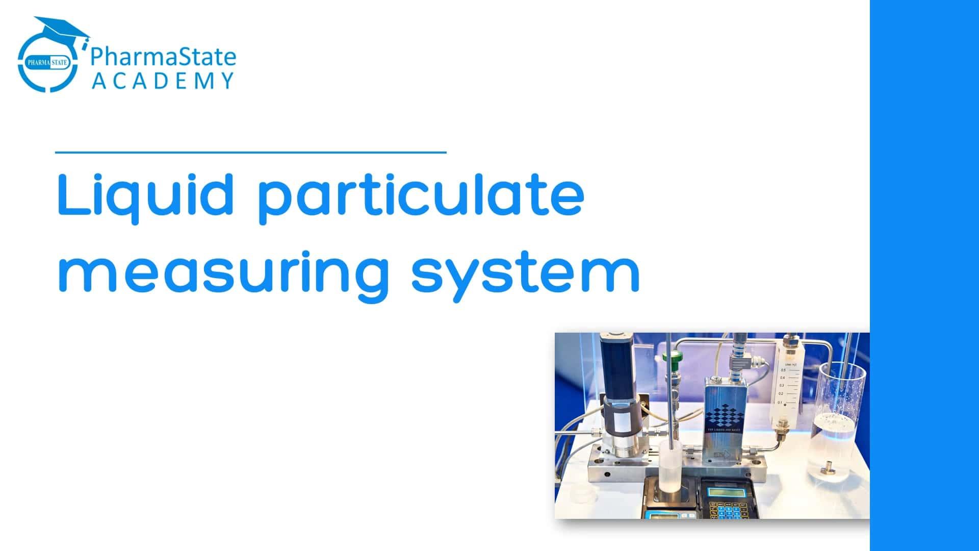 Liquid particulate measuring system