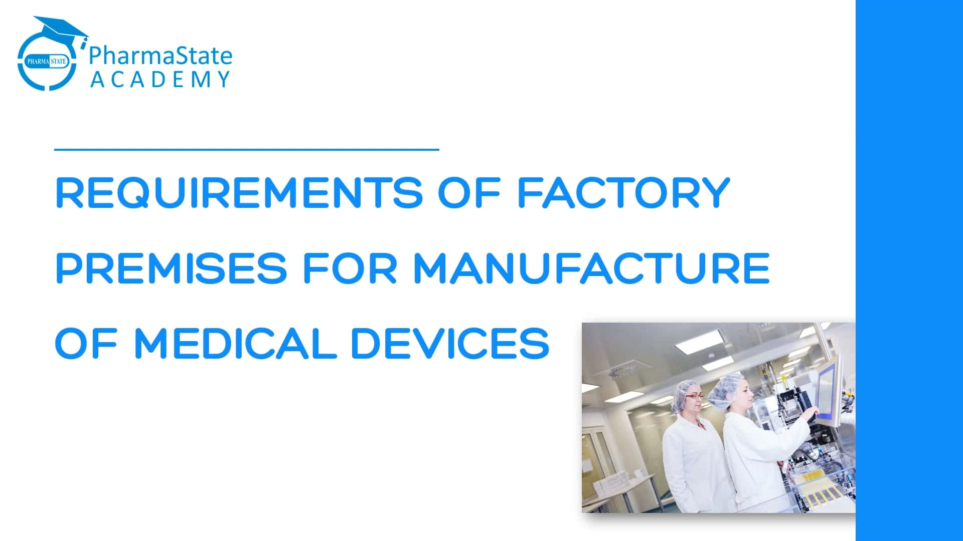 Part-1 REQUIREMENTS OF FACTORY PREMISES FOR MANUFACTURE OF MEDICAL DEVICES